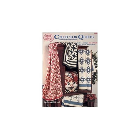 Collector Quilts and How to Make Them